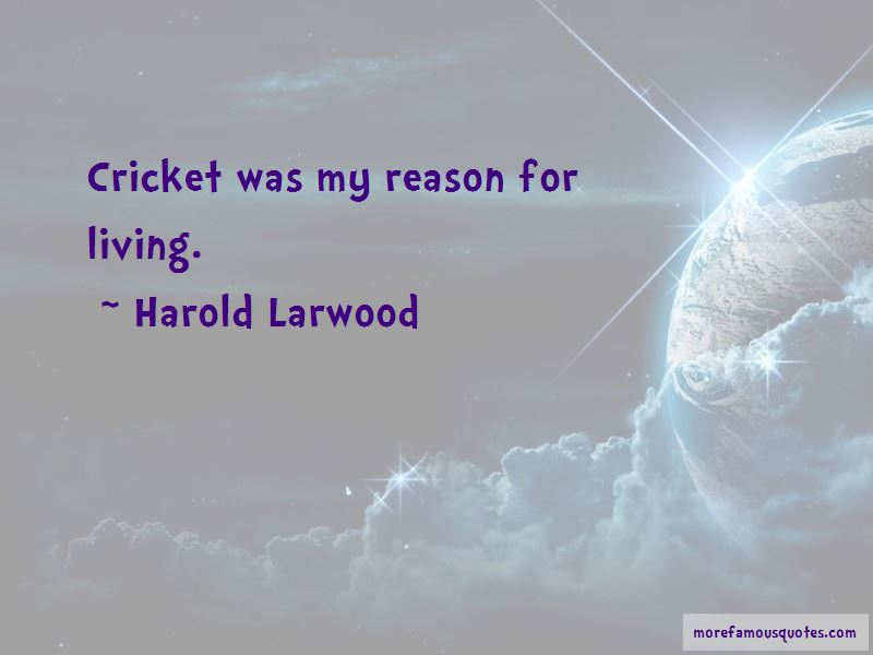 Harold Larwood Quotes Pictures 3