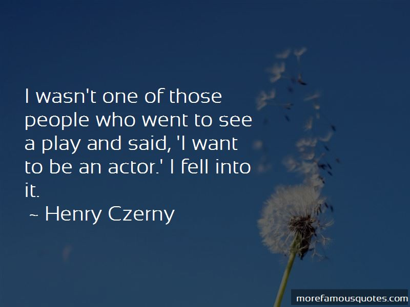 Henry Czerny Quotes Pictures 2