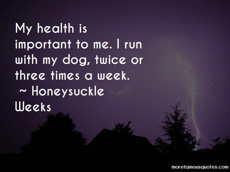 Honeysuckle Weeks Quotes Pictures 4