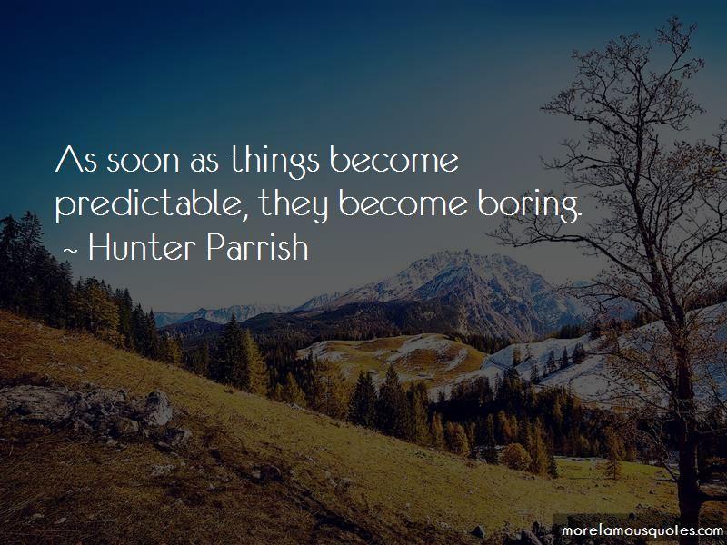 Hunter Parrish Quotes Pictures 3