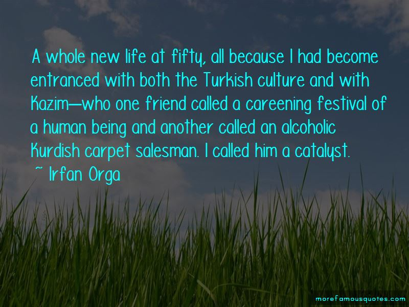 Irfan Orga Quotes