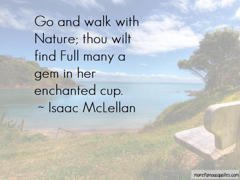 Isaac McLellan Quotes