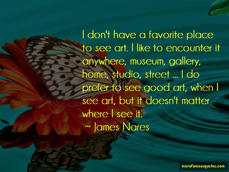 James Nares Quotes Pictures 3