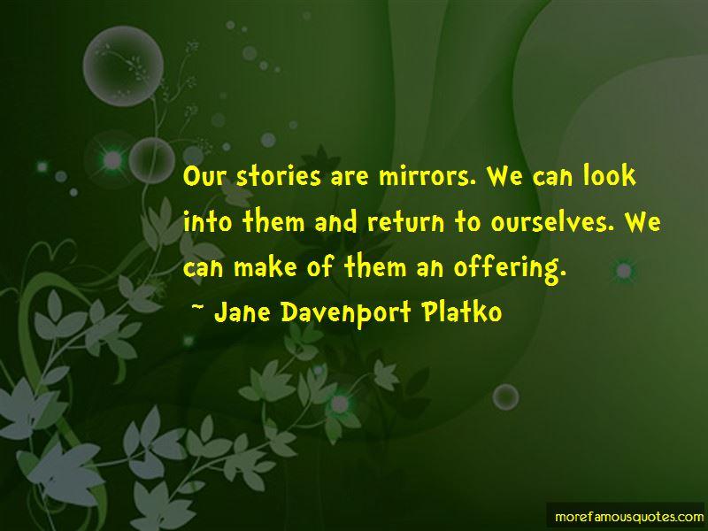 Jane Davenport Platko Quotes