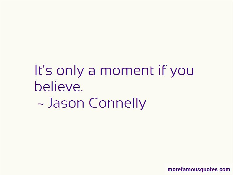 Jason Connelly Quotes