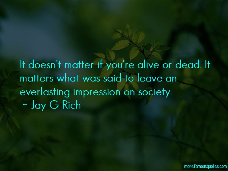 Jay G Rich Quotes
