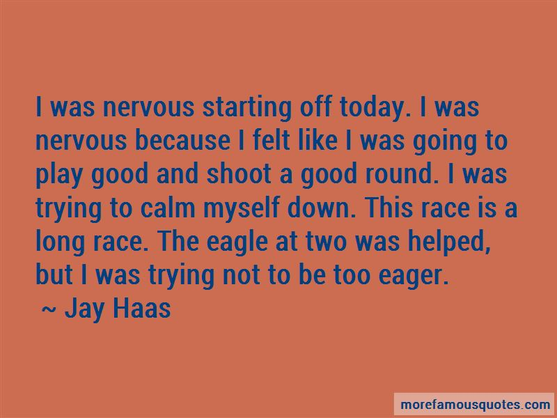 Jay Haas Quotes Pictures 3