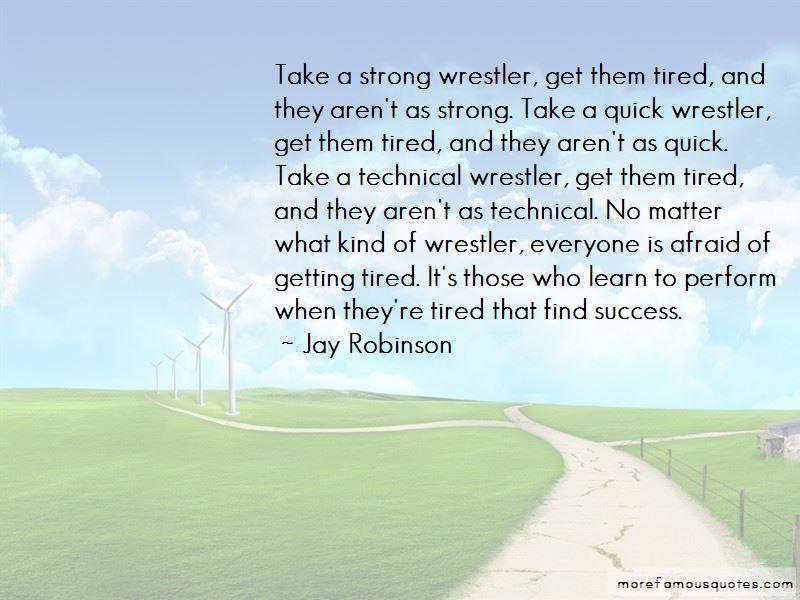 Jay Robinson Quotes