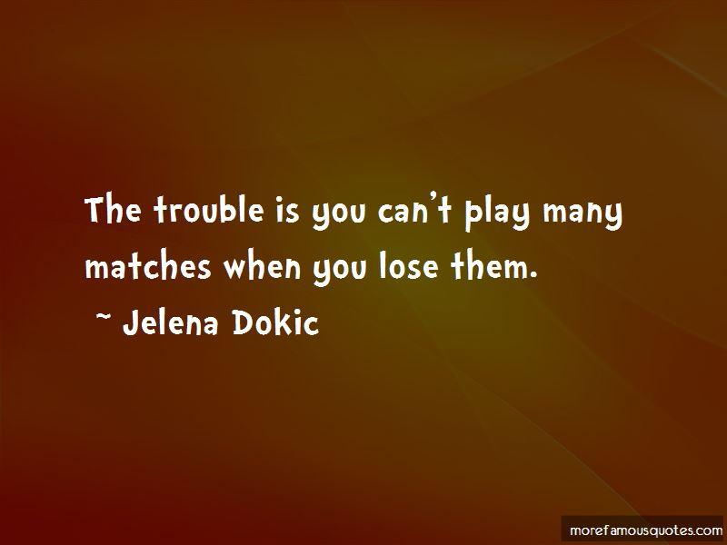 Jelena Dokic Quotes