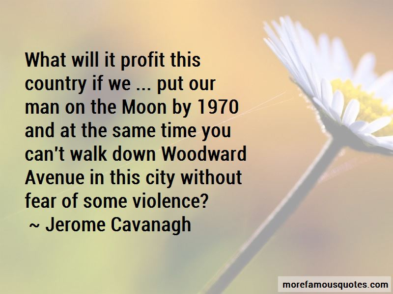 Jerome Cavanagh Quotes