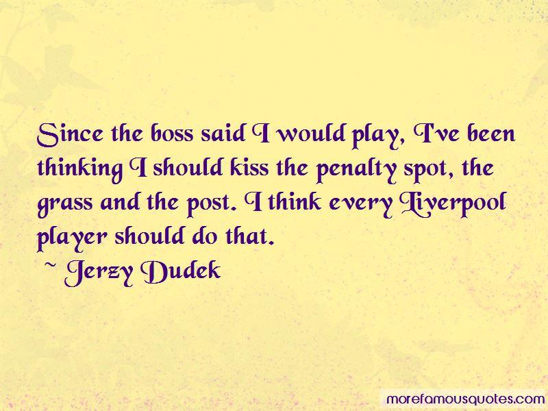 Jerzy Dudek Quotes Pictures 3