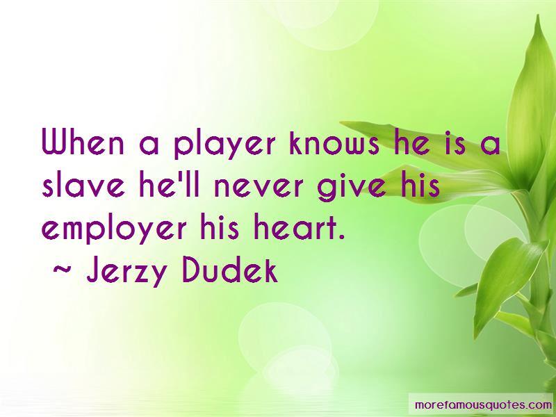 Jerzy Dudek Quotes