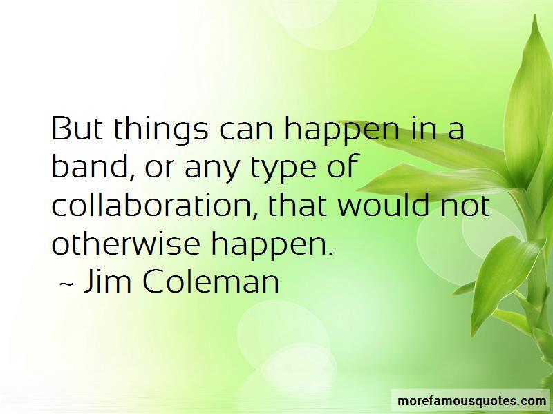 Jim Coleman Quotes