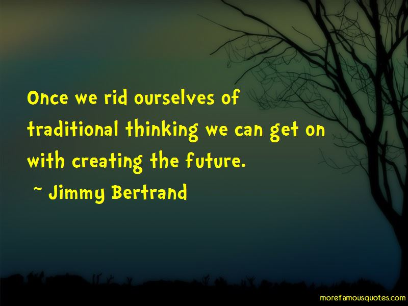 Jimmy Bertrand Quotes