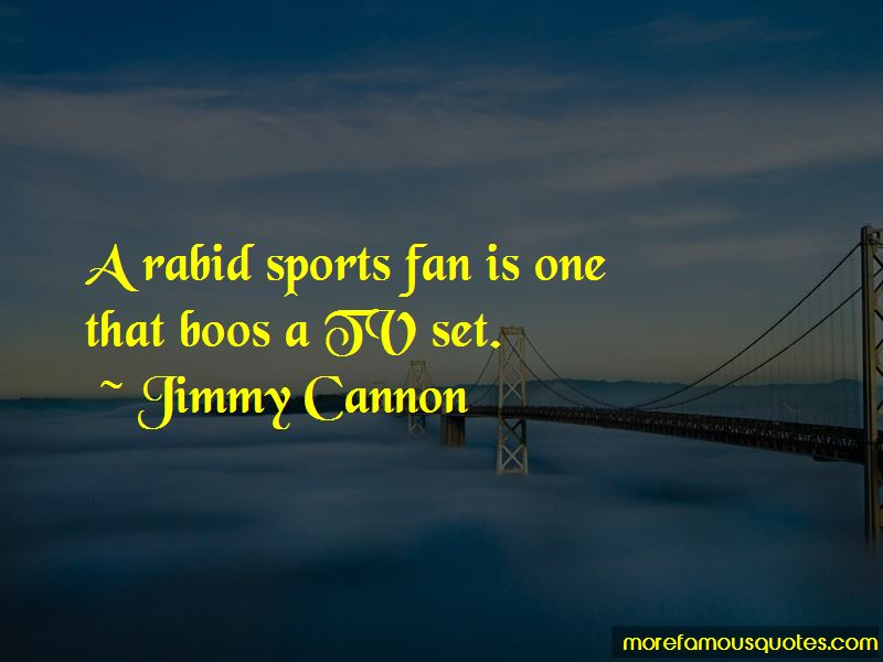 Jimmy Cannon Quotes Pictures 3