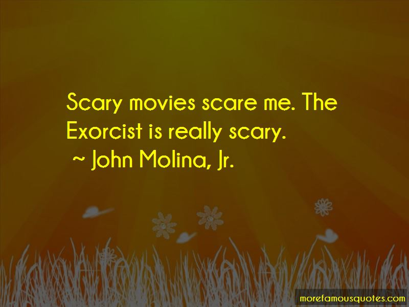 John Molina, Jr. Quotes Pictures 4