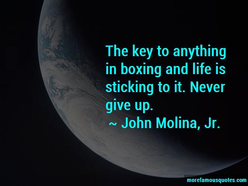 John Molina, Jr. Quotes