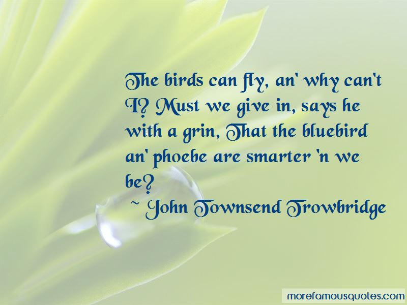 John Townsend Trowbridge Quotes Pictures 2