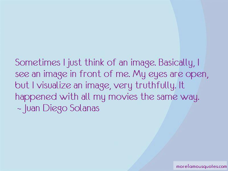 Juan Diego Solanas Quotes Pictures 3