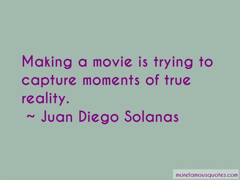 Juan Diego Solanas Quotes