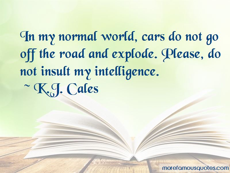 K.J. Cales Quotes