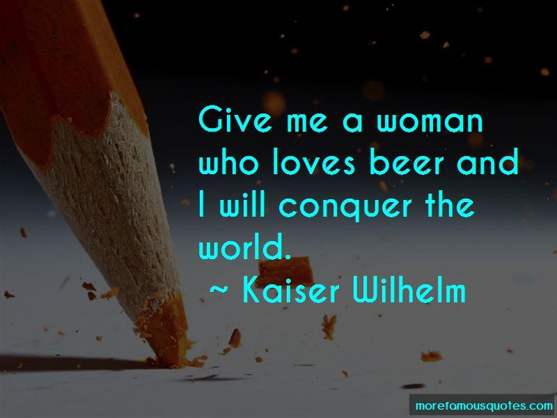 Kaiser Wilhelm Quotes