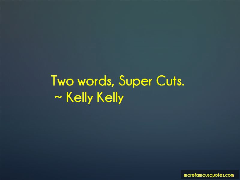Kelly Kelly Quotes