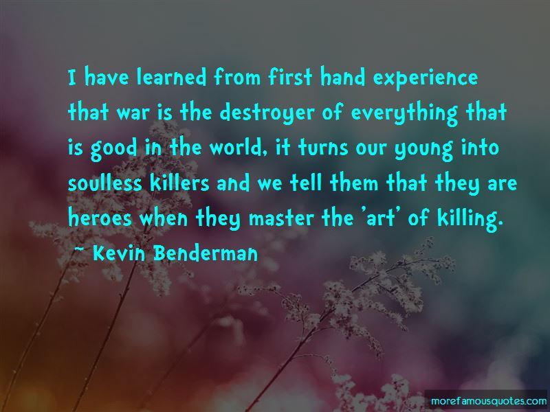 Kevin Benderman Quotes