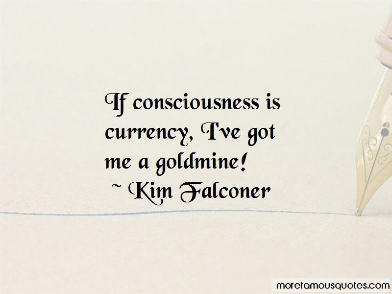 Kim Falconer Quotes