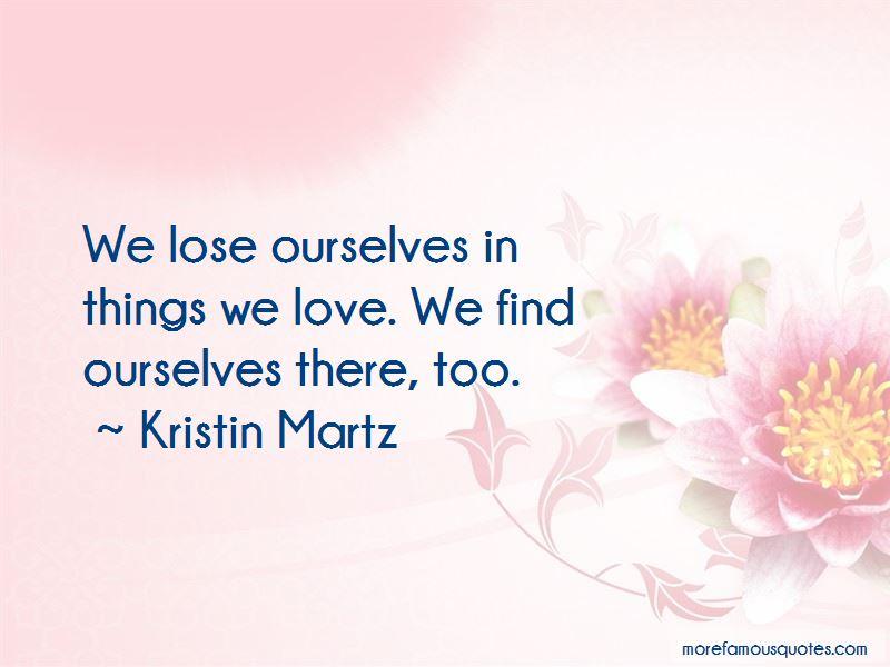 Kristin Martz Quotes