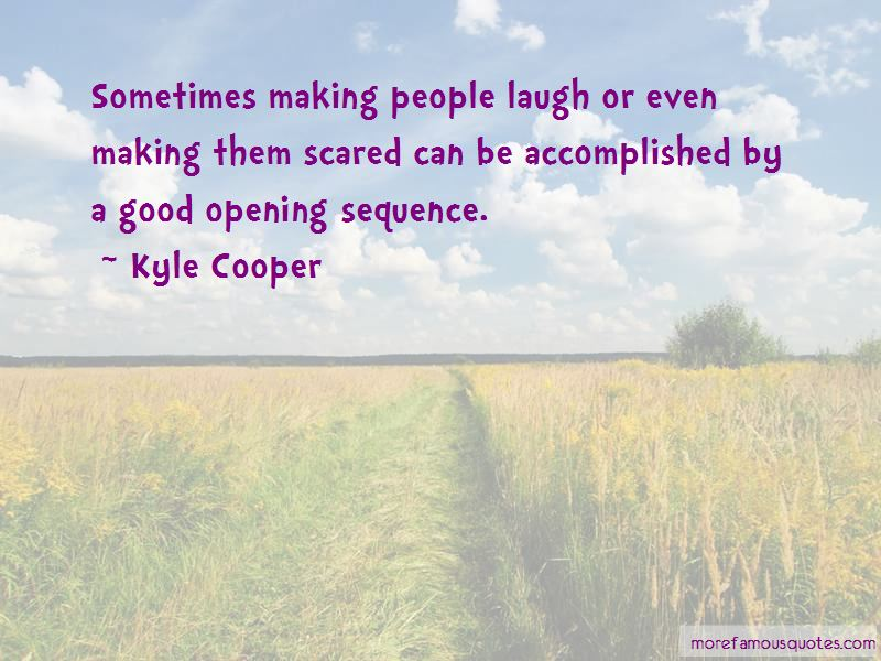 Kyle Cooper Quotes Pictures 3