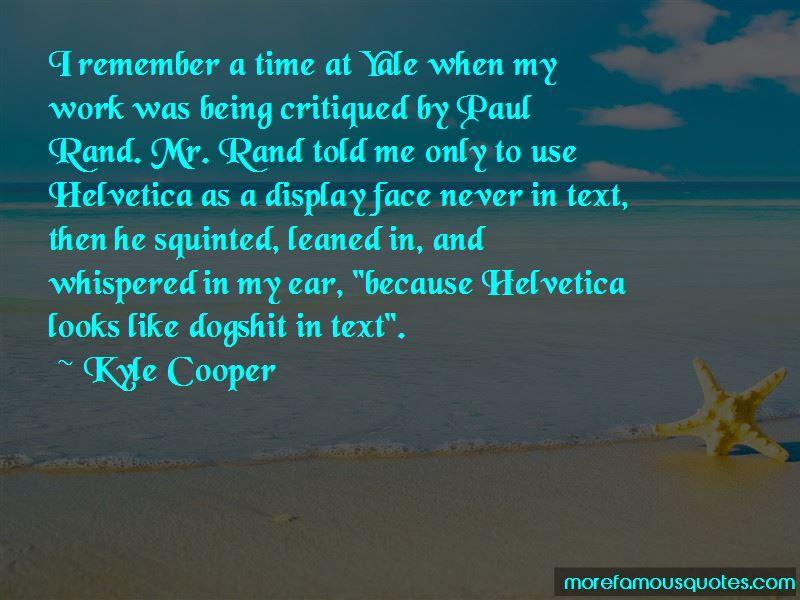 Kyle Cooper Quotes