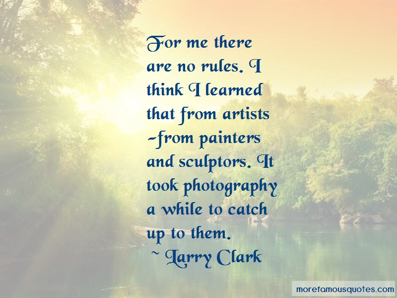 Larry Clark Quotes Pictures 3