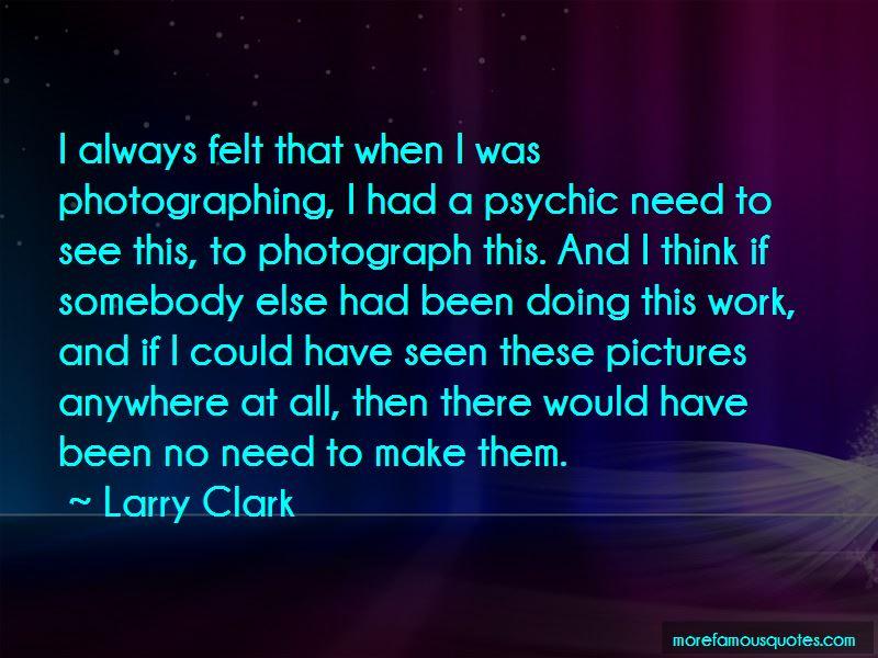 Larry Clark Quotes Pictures 4