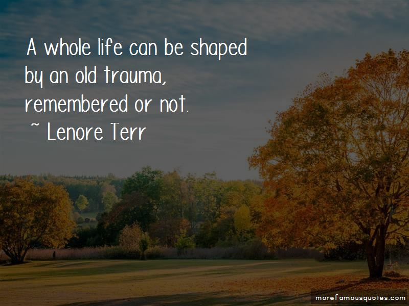 Lenore Terr Quotes Pictures 2
