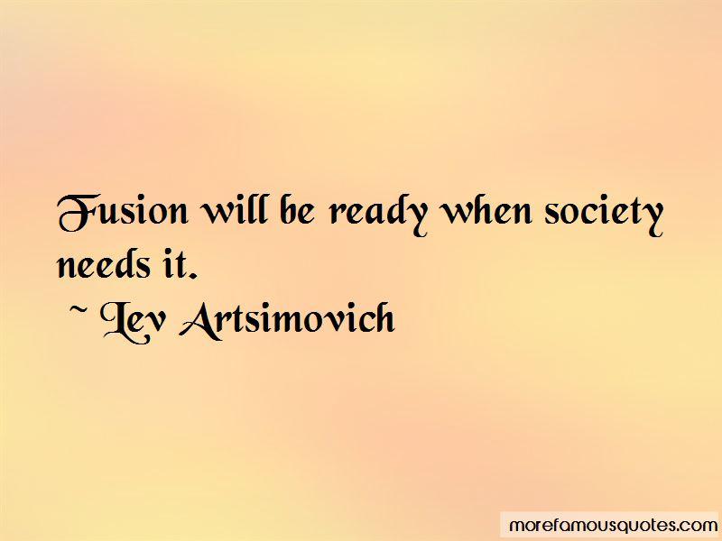 Lev Artsimovich Quotes Pictures 2