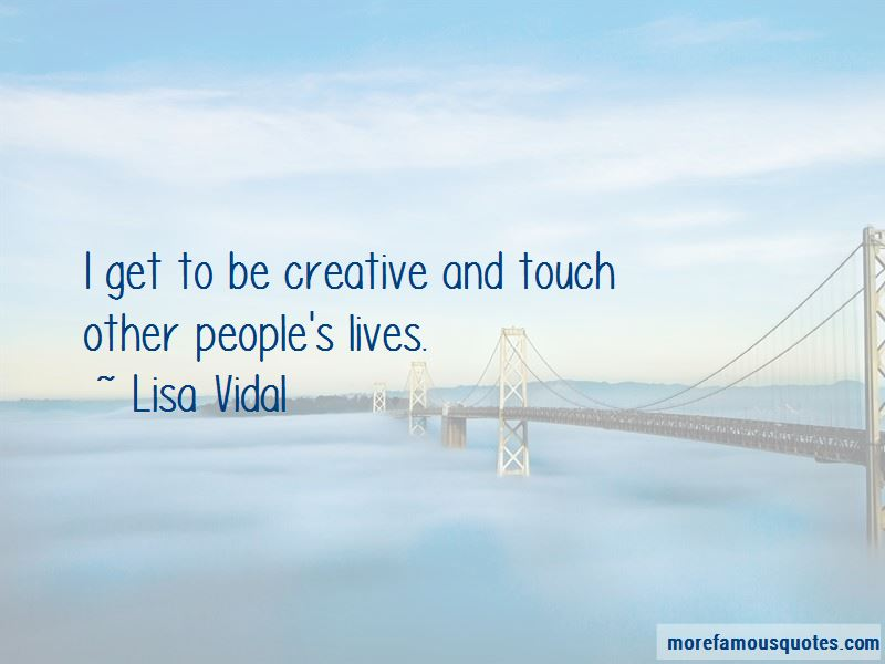 Lisa Vidal Quotes Pictures 3