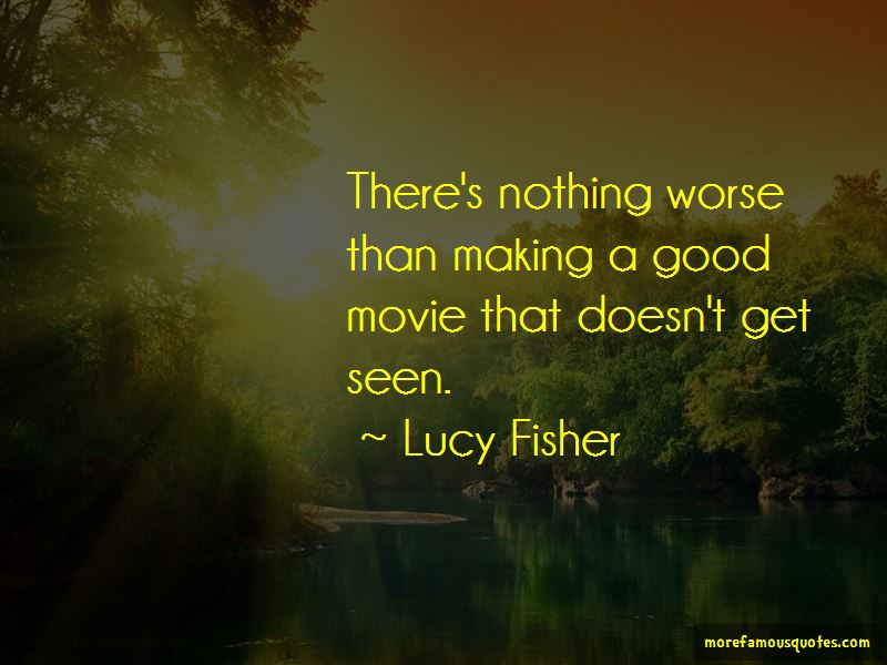 Lucy Fisher Quotes Pictures 2