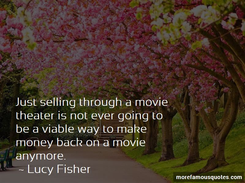 Lucy Fisher Quotes Pictures 4