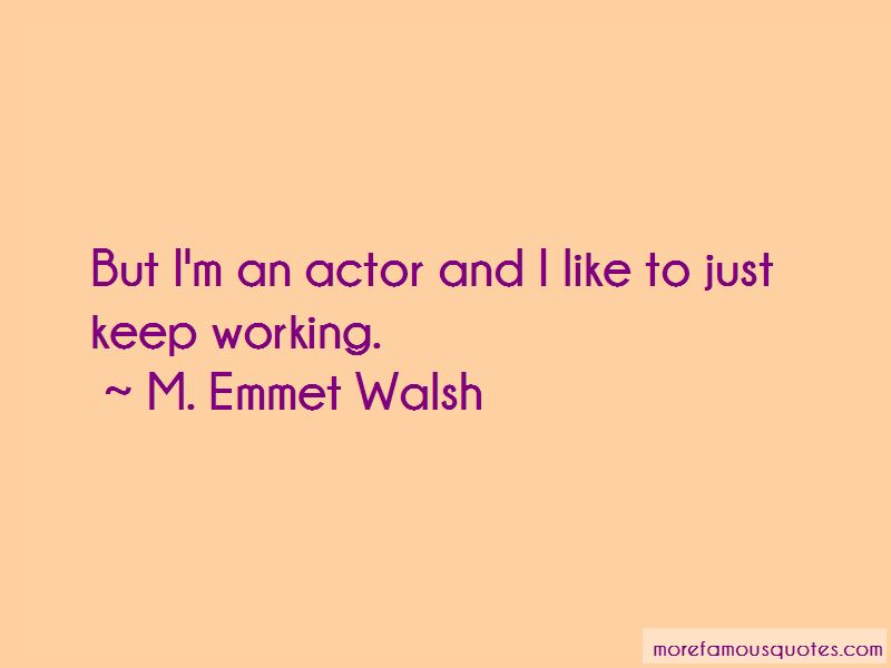 M. Emmet Walsh Quotes Pictures 2
