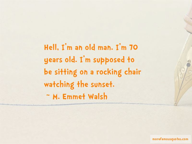 M. Emmet Walsh Quotes Pictures 3