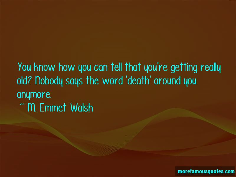 M. Emmet Walsh Quotes Pictures 4