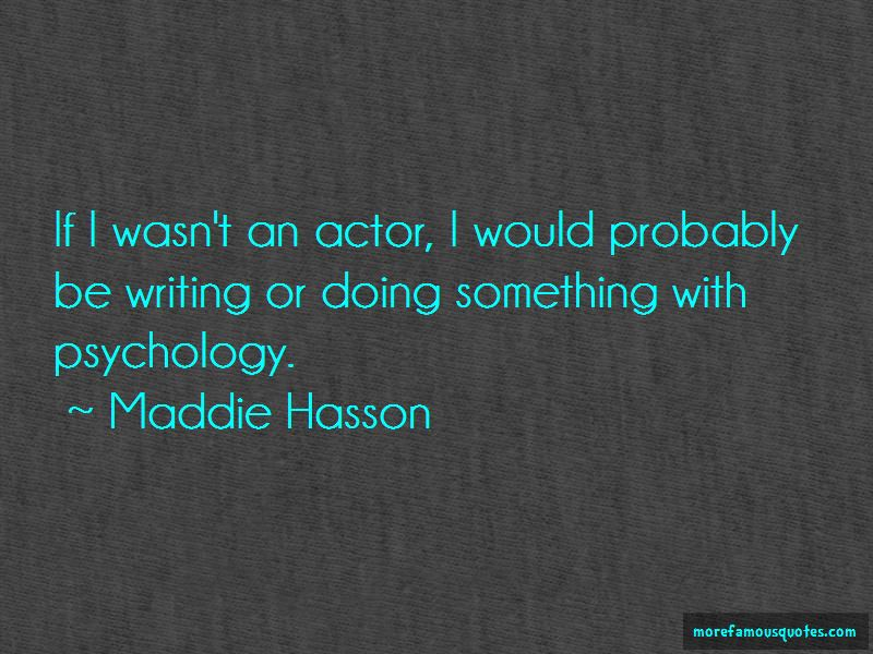 Maddie Hasson Quotes Pictures 3