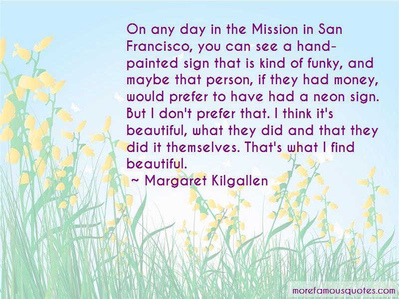 Margaret Kilgallen Quotes Pictures 3