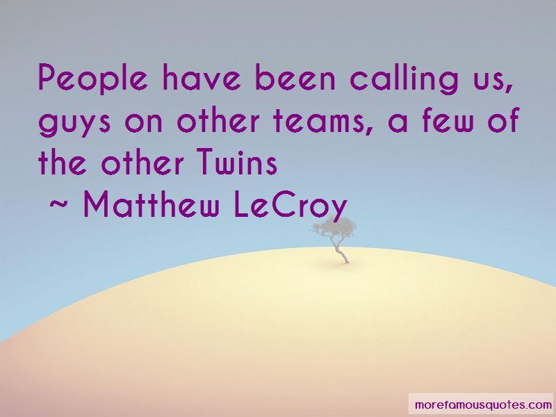 Matthew LeCroy Quotes
