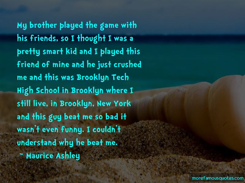 Maurice Ashley Quotes Pictures 2