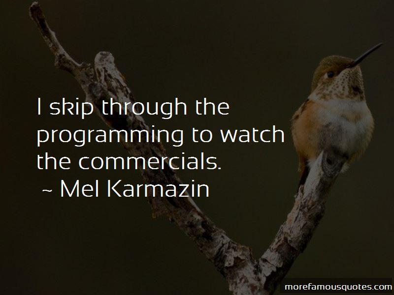 Mel Karmazin Quotes Pictures 3