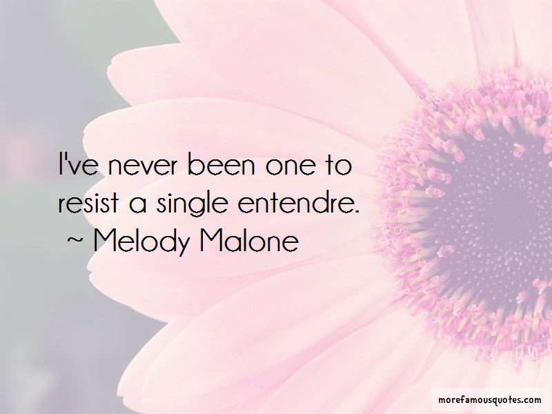 Melody Malone Quotes Pictures 3