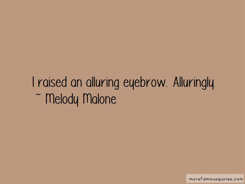 Melody Malone Quotes Pictures 4