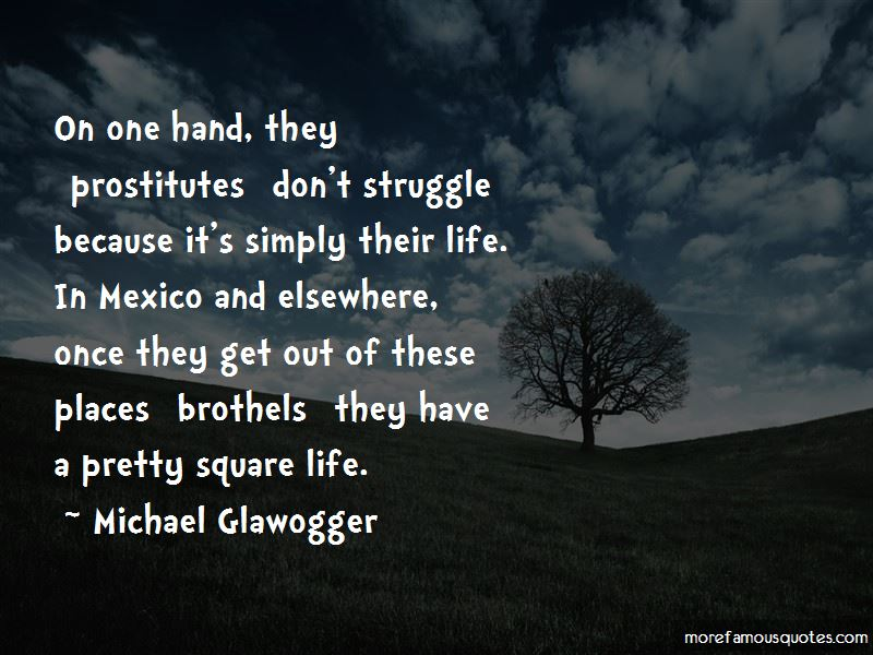 Michael Glawogger Quotes